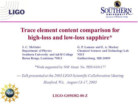 Trace element content comparison for high-loss and low-loss sapphire* S. C. McGuireG. P. Lamaze and E. A. Mackey Department of PhysicsChemical Sciences.
