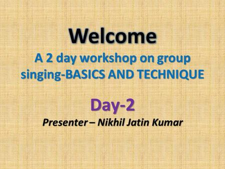 Day-2 Presenter – Nikhil Jatin Kumar. Pronunciation.