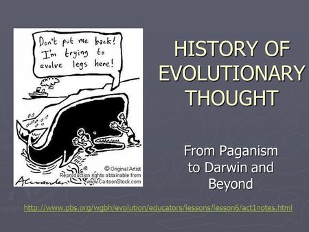 HISTORY OF EVOLUTIONARY THOUGHT From Paganism to Darwin and Beyond