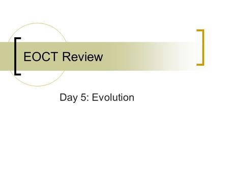 EOCT Review Day 5: Evolution.