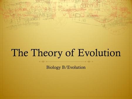 The Theory of Evolution Biology B/Evolution. Important Concepts  Natural Variation = Differences among individual organisms of the same species.  Exists.