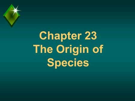Chapter 23 The Origin of Species. Question? u What is a species? u Comment - Evolution theory must also explain how species originate.