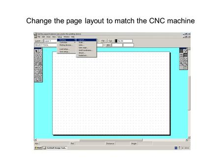 Change the page layout to match the CNC machine. Choose Roland Modela MDX-15 (multi)