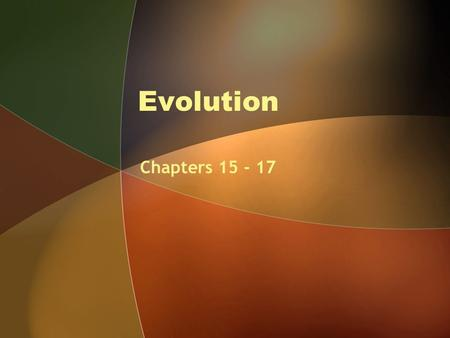 Evolution Chapters 15 - 17. Evolution is both Factual and the basis of broader theory What does this mean? What are some factual examples of evolution?
