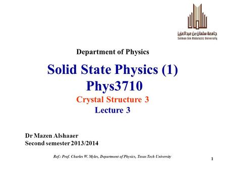 Solid State Physics (1) Phys3710