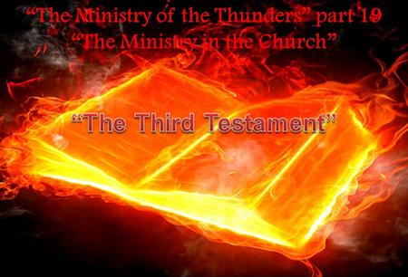 """The Ministry of the Thunders"" part 19 ""The Ministry in the Church"""