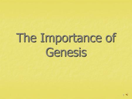 1 The Importance of Genesis 2 Foundations are crucial  A weak foundation means that the structure built upon that foundation will fall.  Applies, not.