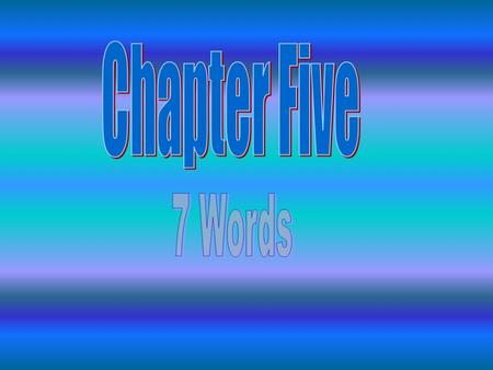 Chapter Five 7 Words.