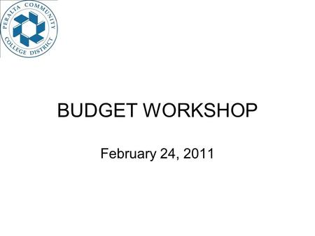 BUDGET WORKSHOP February 24, 2011. AGENDA Board Policies & Administrative Procedures Components of Budgets Chart of Accounts Budget Development Budget.
