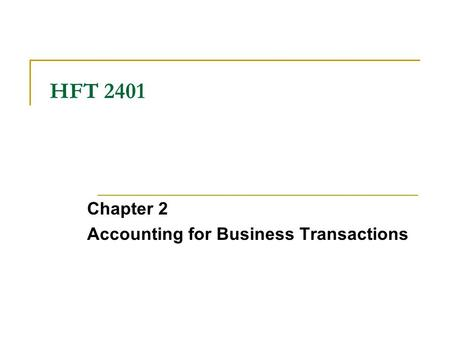 HFT 2401 Chapter 2 Accounting for Business Transactions.