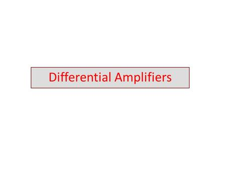 Differential Amplifiers.  What is a Differential Amplifier ? Some Definitions and Symbols  Differential-mode input voltage, v ID, is the voltage difference.