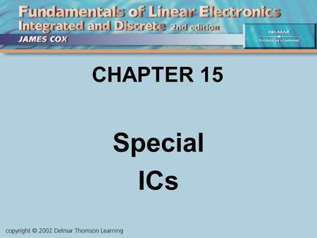 CHAPTER 15 Special ICs. Objectives Describe and Analyze: Common Mode vs. Differential Instrumentation Amps Optoisolators VCOs & PLLs Other Special ICs.