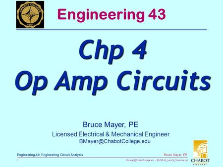ENGR-43_Lec-04_Op-Amps.ppt 1 Bruce Mayer, PE Engineering-43: Engineering Circuit Analysis Bruce Mayer, PE Licensed Electrical.