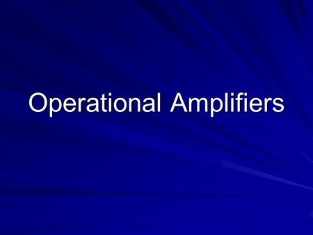 Operational Amplifiers. What is an Op Amp? High voltage gain IC with differential inputs –Designed to have characteristics near ideal Inexpensive, widely.