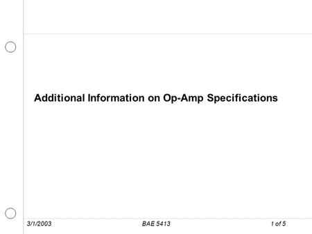 3/1/2003BAE 54131 of 5 Additional Information on Op-Amp Specifications.