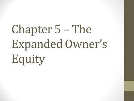 Chapter 5 – The Expanded Owner's Equity