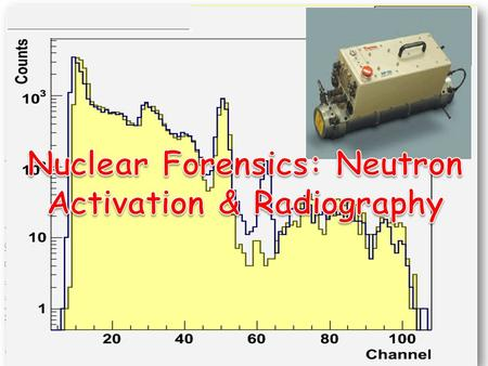 N Activation RadGraphy W. Udo Schröder, 2010 1. Reactor Neutrons N Activation RadGraphy W. Udo Schröder, 2010 2 The Australian OPAL is an open-pool type.