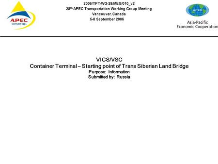 VICS/VSC Container Terminal Starting point of TRANS SIBERIAN LAND BRIDGE Russia VICS/VSC Container Terminal Starting point of TRANS SIBERIAN LAND BRIDGE.