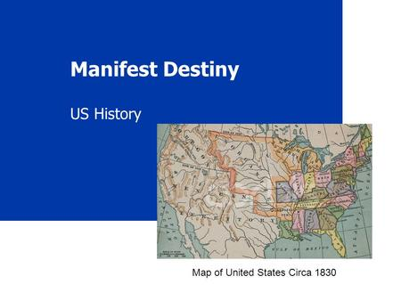 Manifest Destiny US History Map of United States Circa 1830.