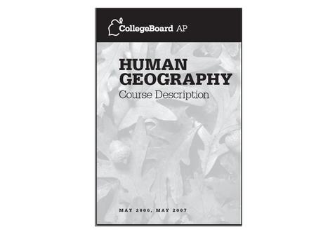 aphg5 outline Ap human geography course description the course is designed according to the course outline found in the ap human geography course description published by the.