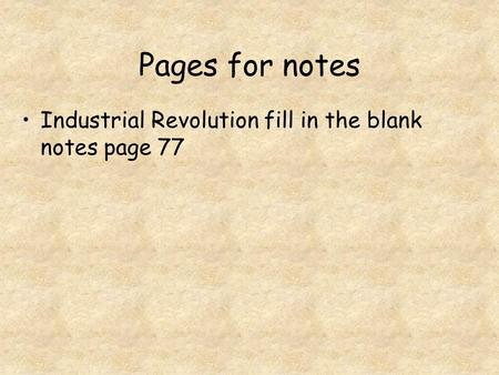 Pages for notes Industrial Revolution fill in the blank notes page 77.