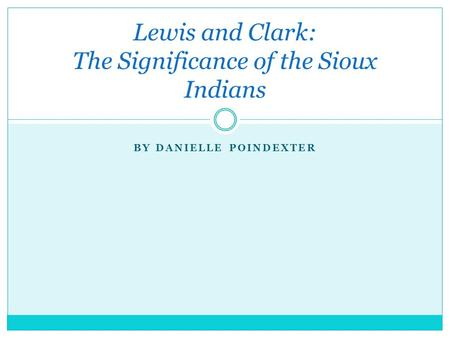 Lewis and Clark: The Significance of the Sioux Indians