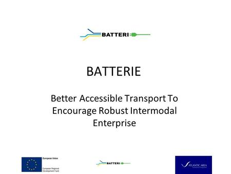 BATTERIE Better Accessible Transport To Encourage Robust Intermodal Enterprise.