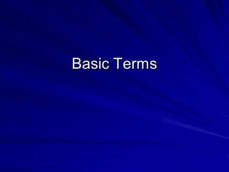 Basic Terms. Anatomy Studies shape and structure of the body Gross anatomy: large structures studied looking at their shape, external features, and main.