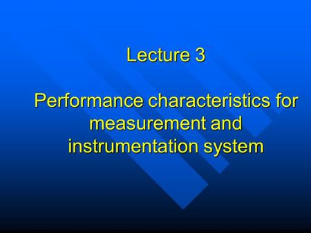 Performance characteristics for measurement and instrumentation system