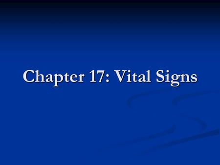 Chapter 17: Vital Signs.