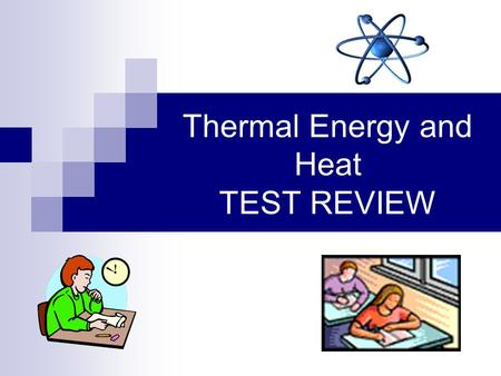 Thermal Energy and Heat TEST REVIEW