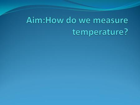 Temperature Temperature is described as the amount of warmness or coldness in an object. The device used to measure temperature is a thermometer.