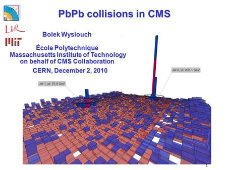 1 PbPb collisions in CMS Bolek Wyslouch École Polytechnique Massachusetts Institute of Technology Massachusetts Institute of Technology on behalf of CMS.