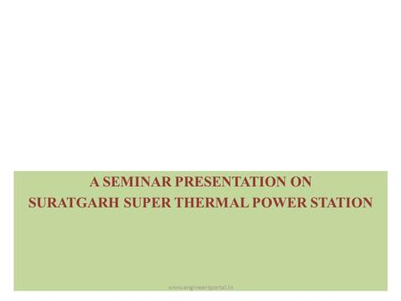 A SEMINAR PRESENTATION ON SURATGARH SUPER THERMAL POWER STATION