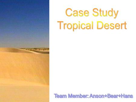 Content Environmental Characteristics Opportunity and Constraints Human Activities in Tropical Desert Desertification.