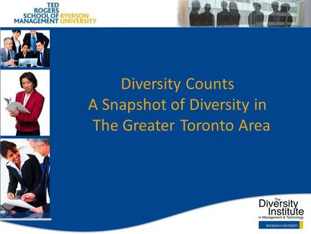 Diversity Counts A Snapshot of Diversity in The Greater Toronto Area.