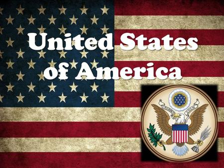 United States of America. Facts about U.S.A.  National Bird: Bald Eagle  National Flower: Rose  National Anthem: Star- Spangled Banner  Declaration.