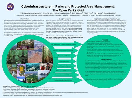 Cyberinfrastructure in Parks and Protected Area Management: The Open Parks Grid Elizabeth Dennis Baldwin 1, Brett Wright 1, Sebastien Goasguen 2, Rob Baldwin.