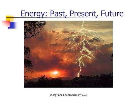 Energy and Environment by Toossi Energy: Past, Present, Future.