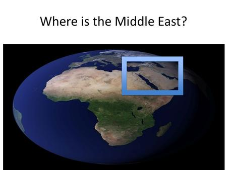 Where is the Middle East?. An area of southwestern Asia and northern Africa that stretches from the Mediterranean Sea to Pakistan and includes the Arabian.