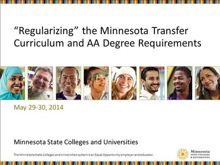 "The Minnesota State Colleges and Universities system is an Equal Opportunity employer and educator. Minnesota State Colleges and Universities ""Regularizing"""