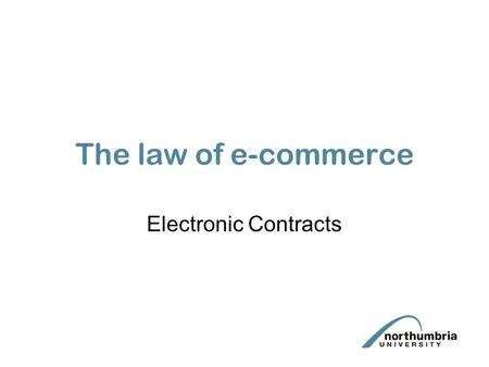 The law of e-commerce Electronic Contracts. Electronic contracts How can contracts be created in the real world? - Verbally - Conduct - In writing.