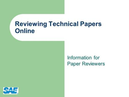 Reviewing Technical Papers Online Information for Paper Reviewers.