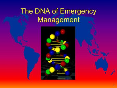 1 The DNA of Emergency Management. 2 Approaches to Disaster Planning Two types of planning u Emergency 0perations Plan u Emergency Support Function.