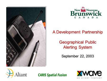A Development Partnership Geographical Public Alerting System September 22, 2003.