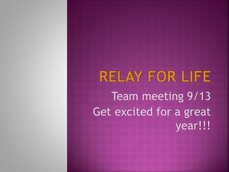 Team meeting 9/13 Get excited for a great year!!!.