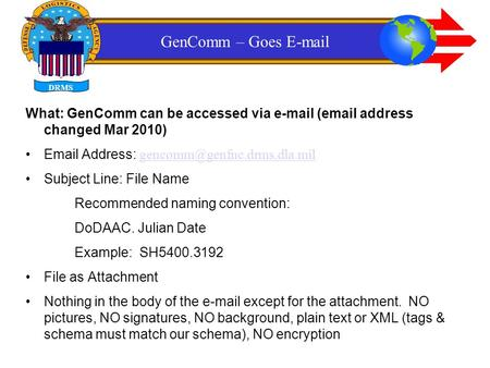 DRMS GenComm – Goes  What: GenComm can be accessed via  ( address changed Mar 2010)  Address: