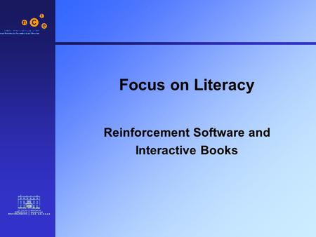 Focus on Literacy Reinforcement Software and Interactive Books.
