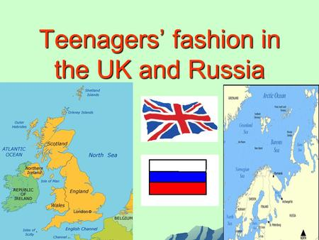"Teenagers' fashion in the UK and Russia. S. Maugham said: "" The well dressed man is he whose clothes you never notice"""