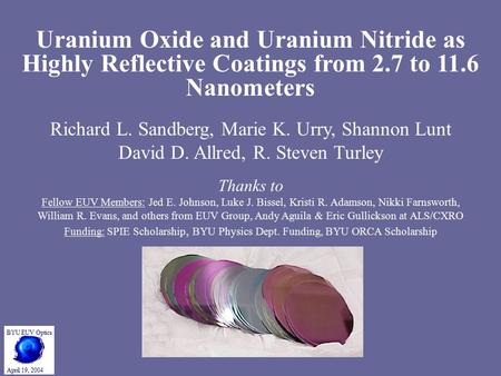 Uranium Oxide and Uranium Nitride as Highly Reflective Coatings from 2.7 to 11.6 Nanometers Richard L. Sandberg, Marie K. Urry, Shannon Lunt David D. Allred,